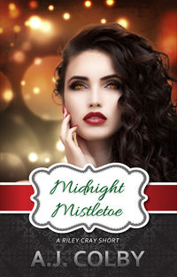 Midnight Mistletoe: A Riley Cray Short eBook Cover, written by A.J. Colby