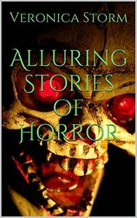 Alluring Stories of Horror eBook Cover, written by Veronica Storm