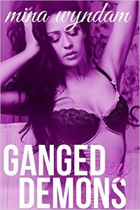 Ganged By Demons eBook Cover, written by Mina Wyndam