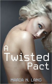 A Twisted Pact eBook Cover, written by Maria N. Lang