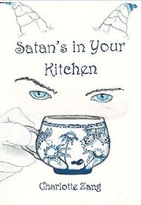 Satan's In Your Kitchen Book Cover, written by Charlotte Zang