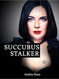 Succubus Stalker eBook Cover, written by Saskia Daae