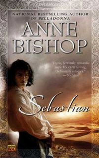 Sebastian Book Cover, written by Anne Bishop