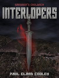Garaaga's Children: Interlopers eBook Cover, written by Paul Cooley