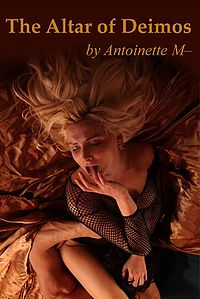 The Altar of Deimos eBook Cover, written by Antoinette M.