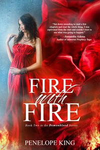 Fire With Fire Revised Book Cover, written by Penelope King