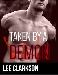 Taken By A Demon eBook Cover, written by Lee Clarkson