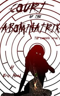Court of the Abominatrix eBook Cover, written by Eric Hood