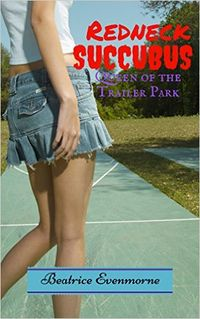 Redneck Succubus: Queen of the Trailer Park eBook Cover, written by Beatrice Evenmorne