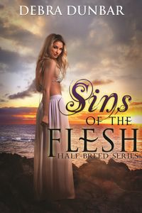 Sins of the Flesh eBook Cover, written by Debra Dunbar