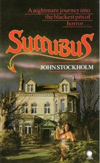 Succubus Book Cover, written by John Stockholm