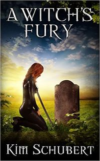A Witch's Fury eBook Cover, written by Kim Schubert