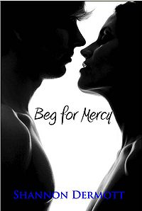 Beg for Mercy eBook Cover, written by Shannon Dermott