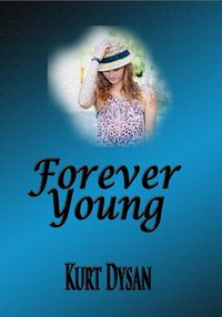 Forever Young eBook Cover, written by Kurt Dysan