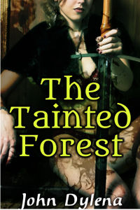 The Tainted Forest eBook Cover, written by John Dylena