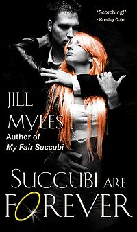 Succubi Are Forever Book Cover, written by Jill Myles
