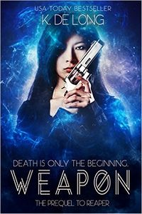 Weapon eBook Cover, written by K. de Long