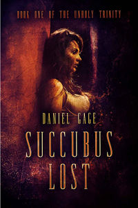 Succubus Lost eBook Cover, written by Daniel Gage