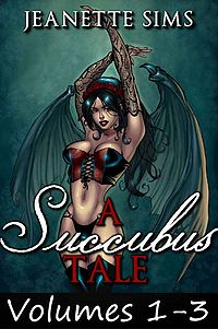 A Succubus Tale: Volumes 1-3 eBook Cover, written by Jeanette Sims