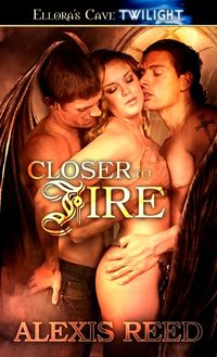 Closer to Fire eBook Cover, written by Alexis Reed
