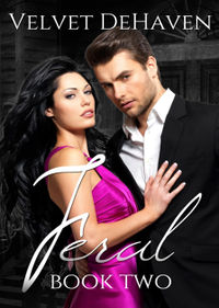 Feral: Book Two eBook Cover, written by Velvet DeHaven