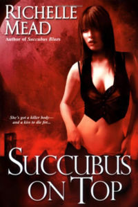 Succubus on Top Original Book Cover, written by Richelle Mead