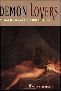 Demon Lovers: Witchcraft, Sex, and the Crisis of Belief Book Cover, written by Walter Stephens