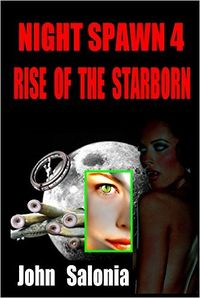 Night Spawn 4: Rise of the Starborn eBook Cover, written by John Salonia