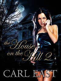 The House on the Hill 2 eBook Cover, written by Carl East
