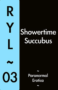 Showertime Succubus Book Cover, written by Ryl Zero