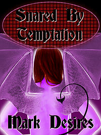 Snared By Temptation eBook Cover, written by Mark Desires