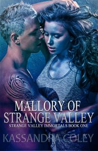Mallory of Strange Valley eBook Cover, written by Kassandra Coley