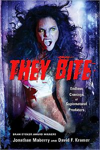 THEY BITE!: Endless Cravings of Supernatural Predators Book Cover, written by Jonathan Maberry and David F. Kramer