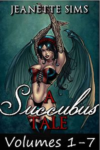 A Succubus Tale: Volumes 1-7 eBook Cover, written by Jeanette Sims