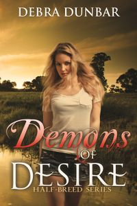 Demons of Desire eBook Cover, written by Debra Dunbar