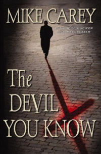 The Devil You Know Book Cover, written by Mike Carey