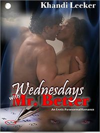 Wednesdays with Mr. Better eBook Cover, written by Khandi Leeker
