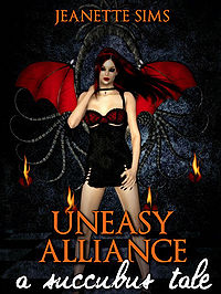 Uneasy Alliance: A Succubus Tale eBook Cover, written by Jeanette Sims