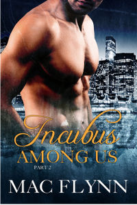 Incubus Among Us Book 2 eBook Cover, written by Mac Flynn