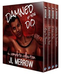 Damned If You Do: The Complete Collection eBook Cover, written by J. L. Merrow