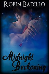 Midnight Beckoning eBook Cover, written by Robin Badillo