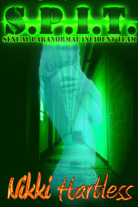 S.P.I.T. - Sexual Paranormal Incident Team eBook Cover, written by Nikki Hartless