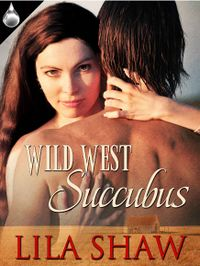 Wild West Succubus eBook Cover, written by Lila Shaw