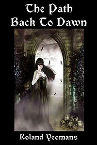 The Path Back to Dawn eBook Cover, written by Roland Yeomans