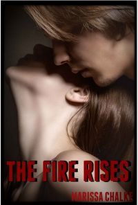 The Fire Rises eBook Cover, written by Marissa Chalke