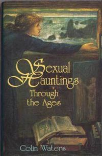 Sexual Hauntings Through the Ages Hard Book Cover, written by Colin Waters