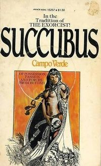Succubus: A Novel of Erotic Possession Original Book Cover, written by Irving A. Greenfield under the pseudonym of Campo Verde
