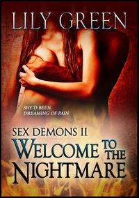 Welcome To The Nightmare: Sex Demons 2 eBook Cover, written by Lily Green