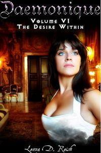 Daemonique VI: The Desire Within eBook Cover, written by Leona D. Reish