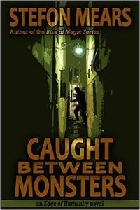 Caught Between Monsters eBook Cover, written by Stefon Mears